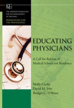Cooke, Molly - Educating Physicians: A Call for Reform of Medical School and Residency, ebook