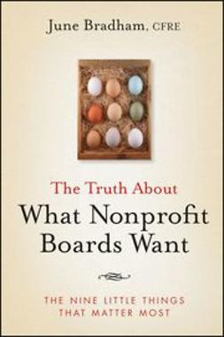 Bradham, June J. - The Truth About What Nonprofit Boards Want: The Nine Little Things That Matter Most, ebook