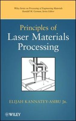 Kannatey-Asibu, Elijah - Principles of Laser Materials Processing, ebook
