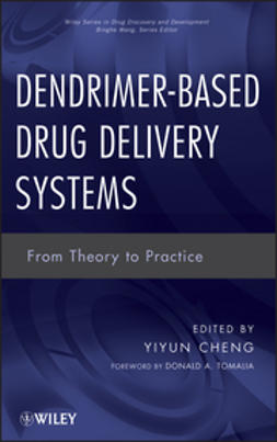 Cheng, Yiyun - Dendrimer-Based Drug Delivery Systems: From Theory to Practice, ebook