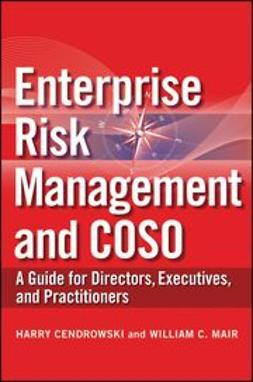 Cendrowski, Harry - Enterprise Risk Management and COSO: A Guide for Directors, Executives and Practitioners, e-kirja