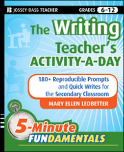 Ledbetter, Mary Ellen - The Writing Teacher's Activity-a-Day: 180 Reproducible Prompts and Quick-Writes for the Secondary Classroom, ebook
