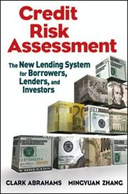 Abrahams, Clark R. - Credit Risk Assessment : The New Lending System for Borrowers, Lenders, and Investors, ebook