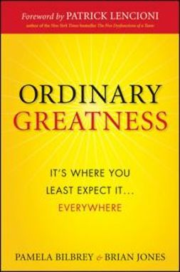 Bilbrey, Pamela - Ordinary Greatness: It's Where You Least Expect It ... Everywhere, ebook