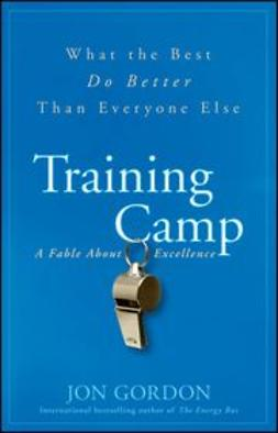 Gordon, Jon - Training Camp: What the Best Do Better Than Everyone Else, ebook