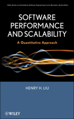 Liu, Henry H. - Software Performance and Scalability: A Quantitative Approach, e-bok