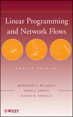 Bazaraa, Mokhtar S. - Linear Programming and Network Flows, ebook