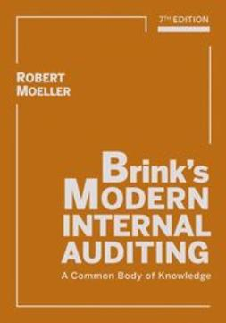 Moeller, Robert - Brink's Modern Internal Auditing: A Common Body of Knowledge, ebook