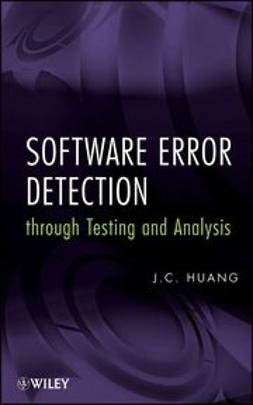 Huang, J. C. - Software Error Detection through Testing and Analysis, ebook