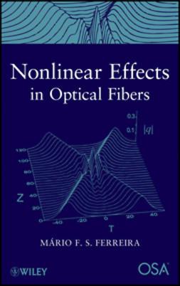 Ferreira, Mario F. - Nonlinear Effects in Optical Fibers, ebook