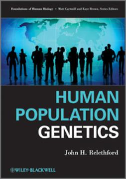 Relethford, John H. - Human Population Genetics, ebook