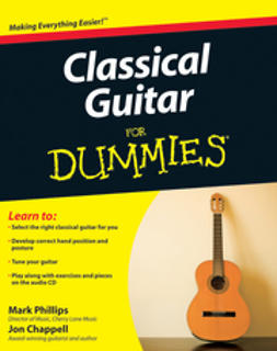 Chappell, Jon - Classical Guitar For Dummies<sup>®</sup>, ebook