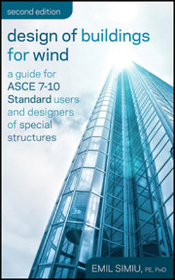 Simiu, Emil - Design of Buildings for Wind: A Guide for ASCE 7-10 Standard Users and Designers of Special Structures, ebook