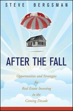 Bergsman, Steve - After the Fall: Opportunities and Strategies for Real Estate Investing in the Coming Decade, e-kirja