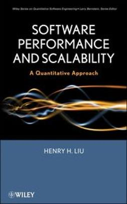 Liu, Henry H. - Software Performance and Scalability: A Quantitative Approach, ebook