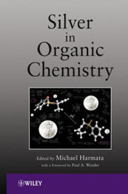 Harmata, Michael - Silver in Organic Chemistry, ebook