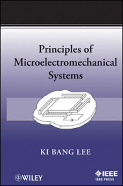 Lee, Ki Bang - Principles of Microelectromechanical Systems, ebook