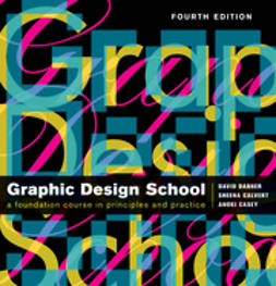 Dabner, David - The New Graphic Design School: A Foundation Course in Principles and Practice, e-bok