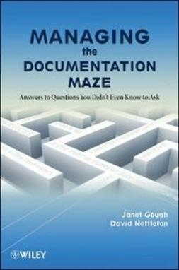 Gough, Janet - Managing the Documentation Maze: Answers to Questions You Didn?t Even Know to Ask, ebook
