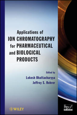 Bhattacharyya, Lokesh - Applications of Ion Chromatography for Pharmaceutical and Biological Products, ebook