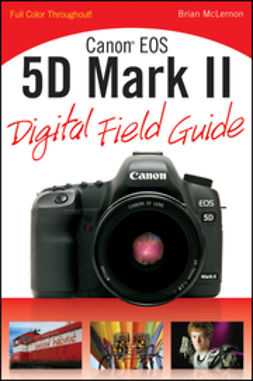 McLernon, Brian - Canon EOS 5D Mark II Digital Field Guide, ebook