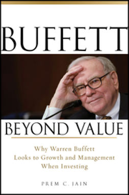 Jain, Prem - Buffett Beyond Value: Why Warren Buffett Looks to Growth and Management When Investing, ebook