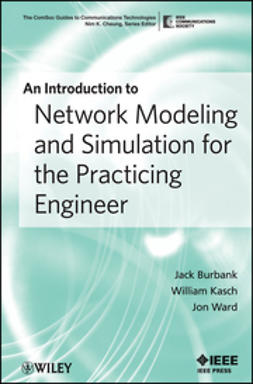 Burbank, Jack - An Introduction to Network Modeling and Simulation for the Practicing Engineer, ebook