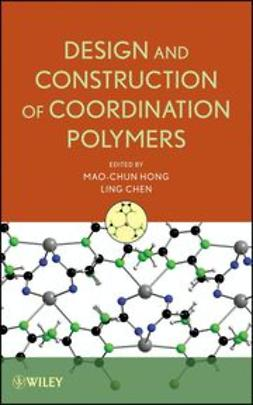 Hong, Mao-Chun - Design and Construction of Coordination Polymers, e-bok