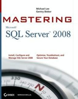 Lee, Michael - Mastering SQL Server 2008, e-kirja