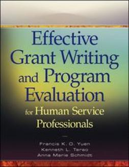 Yuen, Francis K. O. - Effective Grant Writing and Program Evaluation for Human Service Professionals: An Evidence-Based Approach, ebook