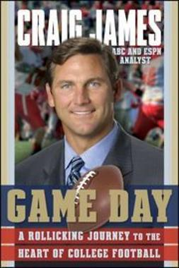 James, Craig - Game Day: A Rollicking Journey to the Heart of College Football, ebook