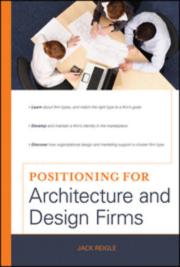 Reigle, J. - Positioning for Architecture and Design Firms, e-kirja