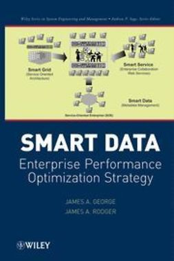 George, James A. - Smart Data: Enterprise Performance Optimization Strategy, ebook