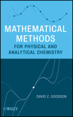 Goodson, D. - Mathematical Methods for Physical and Analytical Chemistry, ebook