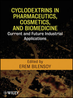 Bilensoy, Erem - Cyclodextrins in Pharmaceutics, Cosmetics, and Biomedicine: Current and Future Industrial Applications, ebook