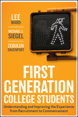 Davenport, Zebulun - First-Generation College Students: Understanding and Improving the Experience from Recruitment to Commencement, ebook