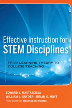 Mastascusa, Edward J. - Effective Instruction for STEM Disciplines: From Learning Theory to College Teaching, ebook
