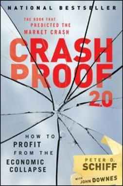 Schiff, Peter D. - Crash Proof 2.0: How to Profit From the Economic Collapse, ebook