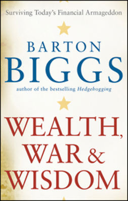Biggs, Barton - Wealth, War and Wisdom, ebook