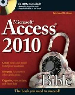 Groh, Michael R. - Access 2010 Bible, ebook