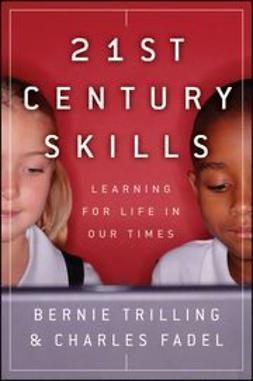 Fadel, Charles - 21st Century Skills: Learning for Life in Our Times, ebook