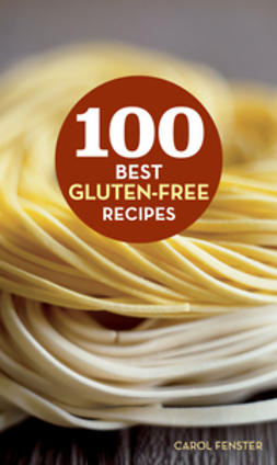 Fenster, Carol - 100 Best Gluten-Free Recipes, e-bok