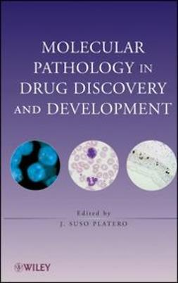 Platero, J. Suso - Molecular Pathology in Drug Discovery and Development, ebook