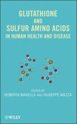 Masella, Roberta - Glutathione and Sulfur Amino Acids in Human Health and Disease, ebook