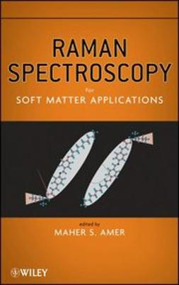 Amer, Maher - Raman Spectroscopy for Soft Matter Applications, ebook