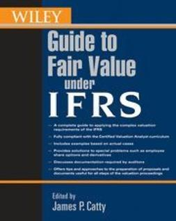 Catty, James P. - Wiley Guide to Fair Value Under IFRS, ebook