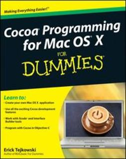 Tejkowski, Erick - Cocoa Programming for Mac OS X For Dummies<sup>&#174;</sup>, ebook