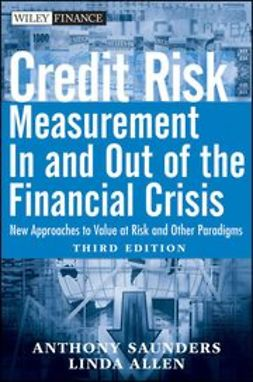 Saunders, Anthony - Credit Risk Management In and Out of the Financial Crisis: New Approaches to Value at Risk and Other Paradigms, e-bok