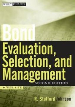 Johnson, R. Stafford - Bond Evaluation, Selection, and Management, ebook