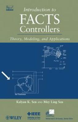 Sen, Kalyan K. - Introduction to FACTS Controllers: Theory, Modeling, and Applications, e-bok